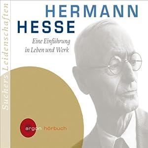 Hermann Hesse. Eine Einführung in Leben und Werk Audiobook