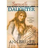 img - for [ [ [ Samuel's Daughter [ SAMUEL'S DAUGHTER ] By Brener, Ann ( Author )Jan-14-2010 Paperback book / textbook / text book