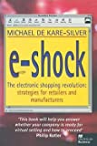 img - for E-Shock : The Electronic Shopping Revolution: Strategies for Retailers and Manufacturers (Paperback)--by Michael De Kare-Silver [2014 Edition] book / textbook / text book