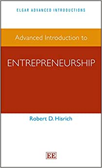 Advanced Introduction To Entrepreneurship (Elgar Advanced Introductions Series)