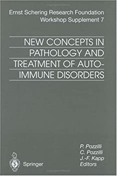 new concepts in pathology and treatment of autoimmune disorders: supplement 7 (ernst schering foundation symposium proceedings / schering foundation symposium proceedings supplements) - c. pozzilli. p. pozzilli and j.-f. kapp