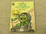 A day in the life of Oscar the Grouch: Featuring Jim Henson's Sesame Street Muppets (0307231380) by Hayward, Linda