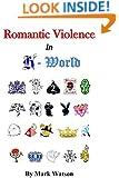 Romantic Violence in R World