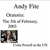 Oratorio: the 5th of February, 2003 - Colin Powell at the UN