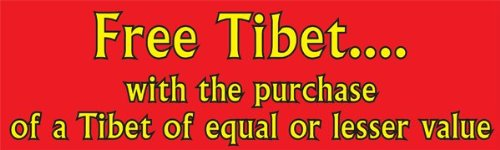 Free Tibet With The Purchase Of A Tibet Of Equal Or Lesser Value; Bumper Sticker