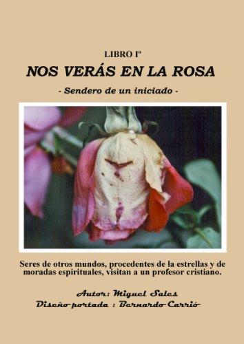 Nos verás en la Rosa (Vidas pasadas, vidas futuras: La Eternidad)