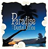 Paradise In The Dental Office