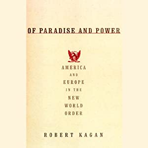 Of Paradise and Power: America and Europe in the New World Order | [Robert Kagan]