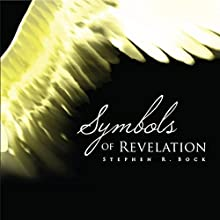 The Symbols of Revelation (       UNABRIDGED) by Stephen R. Bock Narrated by Thomas Manning