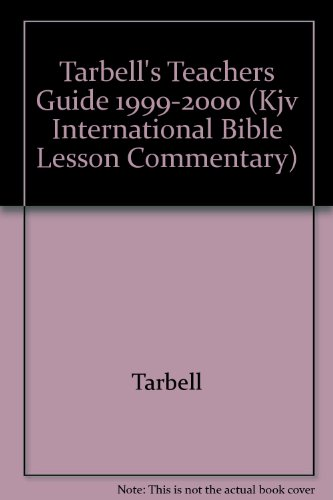 Tarbell's Teachers Guide 1999-2000 (Kjv International Bible Lesson Commentary)