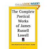 img - for The COMPLETE POETICAL WORKS Of JAMES RUSSELL LOWELL. The Cambridge Edition of the Poets. Edited by Horace E. Scudder. book / textbook / text book