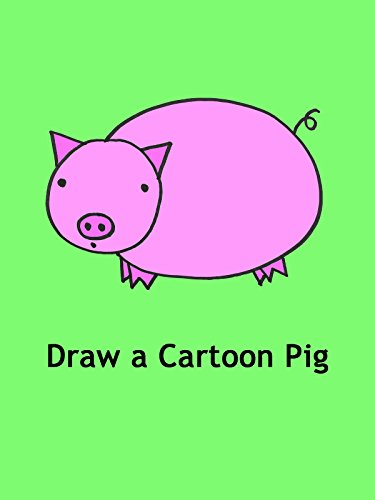 Draw a Cartoon Pig: Step-By-Step Drawing Lesson for Children