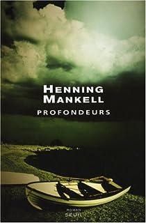 Profondeurs, Mankell, Henning