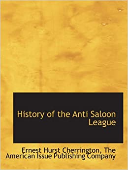 The anti saloon league