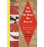 By Paisley Rekdal The Night My Mother Met Bruce Lee: Observations on Not Fitting In (Reprint)