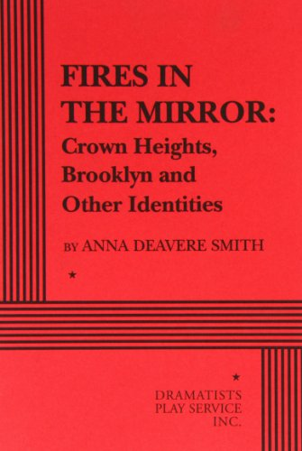 Fires in the Mirror Crown Heights, Brooklyn and Other...