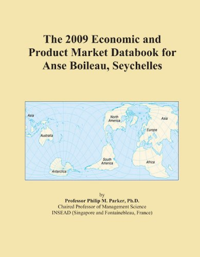 The 2009 Economic and Product Market Databook for Anse Boileau, Seychelles