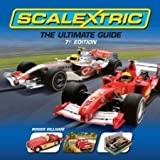 img - for Scalextric: The Ultimate Guide 7th Edition [Hardcover] [2009] 7th Ed. Roger Gillham book / textbook / text book