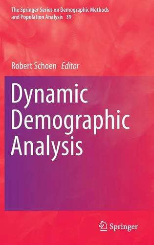 Dynamic Demographic Analysis (The Springer Series on Demographic Methods and Population Analysis) PDF