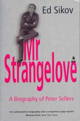 Mr Strangelove: A Biography of Peter Sellers