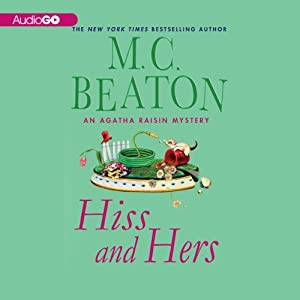 Hiss and Hers: An Agatha Raisin Mystery, Book 23 | [M. C. Beaton]