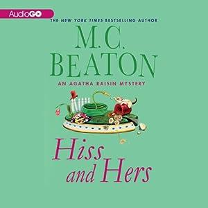 Hiss and Hers: An Agatha Raisin Mystery, Book 23 | [M. C. Beaton]