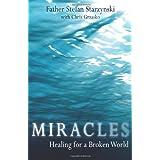 Miracles: Healing for a Broken Worldby Stefan Starzynski