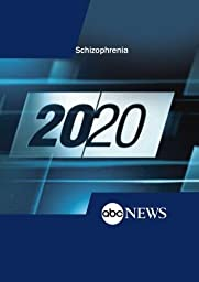 ABC News 20/20 Schizophrenia