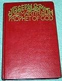 Joseph Smith: Martyr-Prophet of God