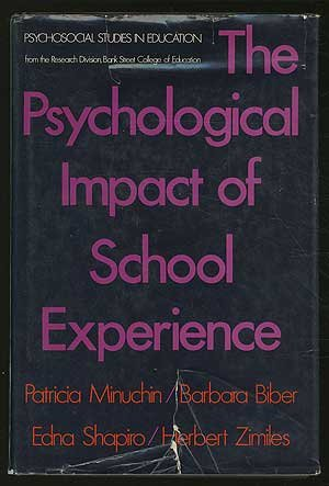 The Psychological Impact of School Experience: A Comparative Study of Nine-Year-Old Children in Contrasting Schools,