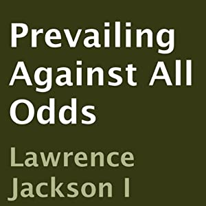 Prevailing Against All Odds | [Lawrence Jackson]