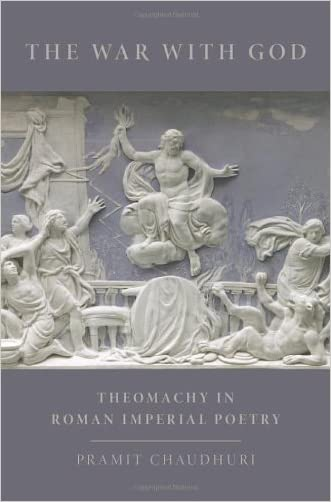 The War with God: Theomachy in Roman Imperial Poetry