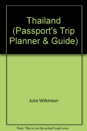 Passport's Trip Planner and Guide: Thailand (Passport's Trip Planner & Guide)