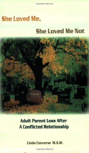 She Loved Me, She Loved Me Not: Adult Parent Loss After a Conflicted Relationship PDF