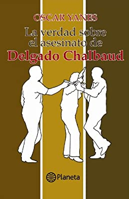 La verdad sobre el asesinato de Delgado Chalbaud