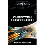 "Justifiers 1: Missing in Actionvon ""Christoph Hardebusch"""