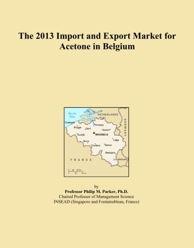 The 2013 Import and Export Market for Acetone in Belgium PDF