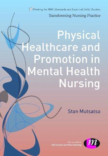 Stan Mutsatsa - Physical Healthcare and Promotion in Mental Health Nursing (Transforming Nursing Practice Series)
