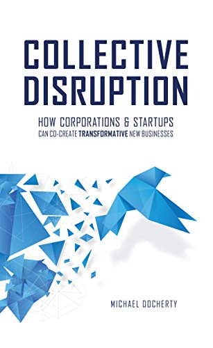 collective-disruption-how-corporations-startups-can-co-create-transformative-new-businesses-english-