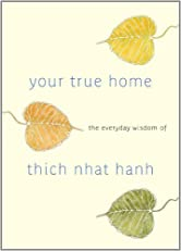 Your True Home: The Everday Wisdom of Thich Nhat Hanh