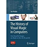 img - for The History of Visual Magic in Computers: How Beautiful Images are Made in CAD, 3D, VR and AR (Paperback) - Common book / textbook / text book