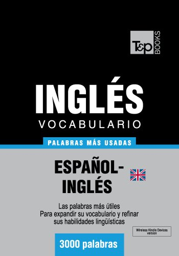 Vocabulario español-inglés británico - 3000 palabras más usadas (T&P Books)