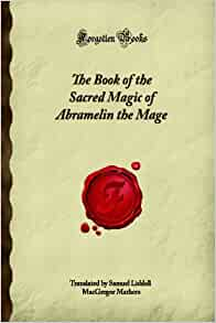 Amazon.com: The Book of the Sacred Magic of Abramelin the ...