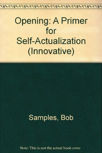 Opening: A Primer for Self-Actualization (Innovative)