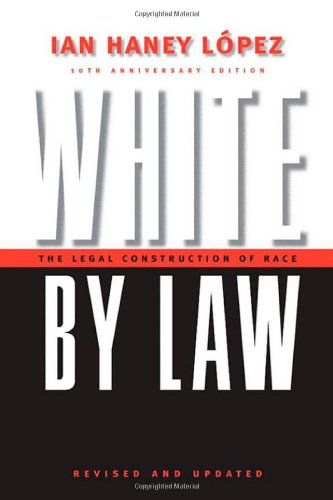 White by Law 10th Anniversary Edition: The Legal Construction of...