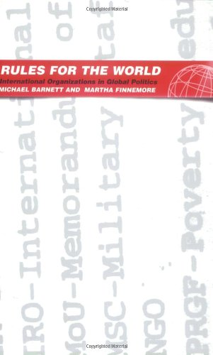 Rules for the World: International Organizations in...