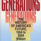 Generations: The History of America's Future, 1584 to 2069 (0688119123) by Howe, Neil