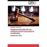 Implementación de un sistema penal acusatorio en México: Introducción crítica