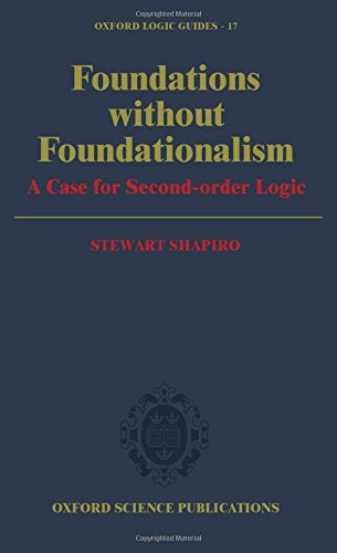foundations-without-foundationalism-a-case-for-second-order-logic-oxford-logic-guides