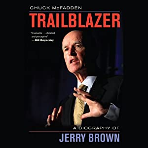 Trailblazer: A Biography of Jerry Brown Audiobook